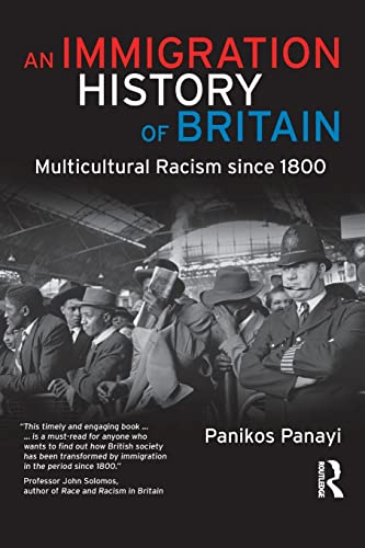9781405859172: An Immigration History of Britain: Multicultural Racism since 1800