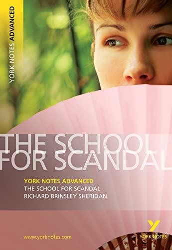 School for Scandal (York Notes Advanced): Sheridan, Richard B