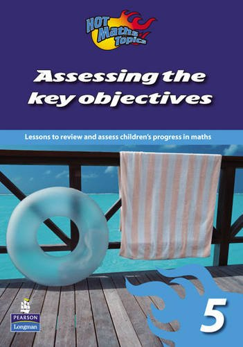 9781405863162: Hot Maths Topics: Assessing the Key Objectives 5 (Hot Maths Topics Key Objectives)