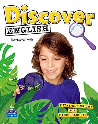 Discover English Global Starter Teacher s Book: Catherine Bright, Carol