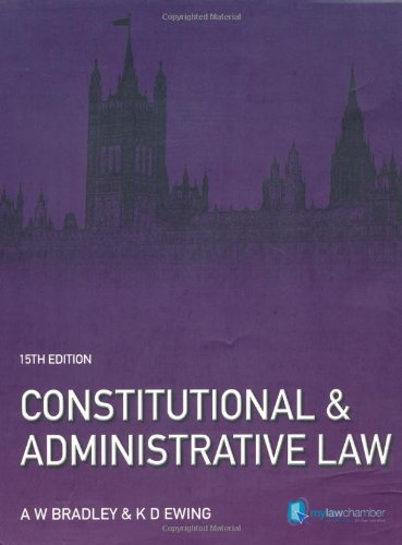 Constitutional and Administrative Law (15th Edition): Bradley, A W