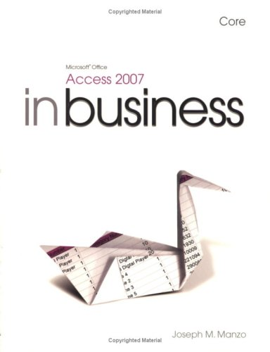 9781405873727: Microsoft Office Access 2007 in Business Core and Student Resource DVD