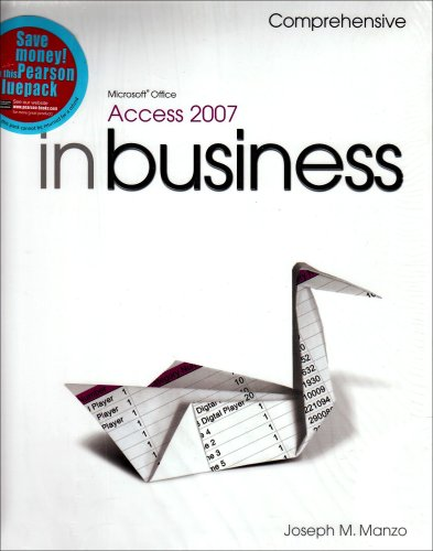 9781405873765: Microsoft Office Access 2007 in Business Core Comprehensive and Student Resource DVD