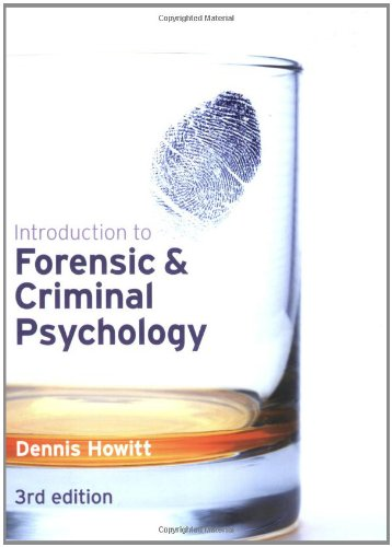 Introduction to Forensic and Criminal Psychology: Dr Dennis Howitt