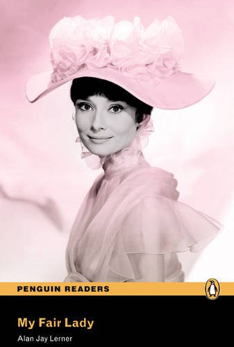 9781405879217: Peguin Readers 3:My Fair Lady Book & CD Pack: Level 3 (Penguin Readers (Graded Readers)) - 9781405879217