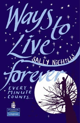9781405883733: Ways to Live Forever Hardcover educational edition (NEW LONGMAN LITERATURE 11-14)
