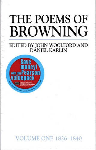 Valuepack:The Poems of Browning:Volume One:1826-1840/The Poems of Browning:Volume Two:1841-1846/The Poems of Browning:Volume 3:1846-1861 (1405888466) by Daniel Karlin; John Woolford; Joe Phelan