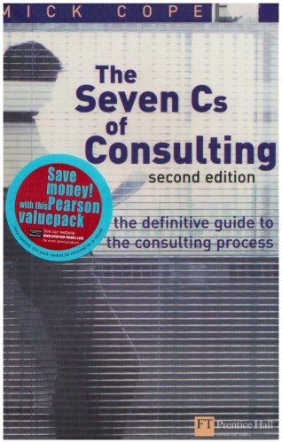 9781405893015: Management Consulting: Delivering an Effective Project/The Seven Cs of Consulting: the Definitive Guide to the Consulting Process