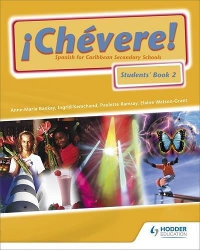 Chevere! Students' Book 2 (Bk. 2) (9781405895835) by Bankay, Anne-Maria; Kemchand, Ingrid; Ramsay, Paulette; Watson-Grant, Elaine