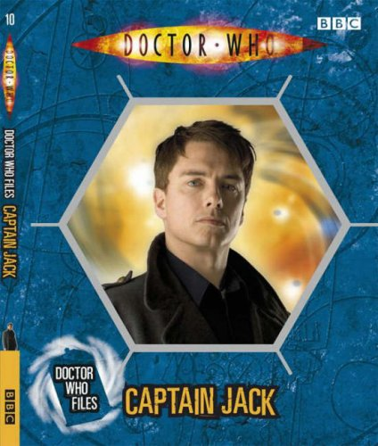 Captain Jack (Doctor Who Files 10): Justin Richards