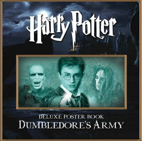 Dumbledore's Army (Harry Potter Deluxe Poster Book): J K Rowling