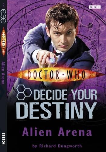 9781405903523: Doctor Who: Alien Arena: Decide Your Destiny: Number 2: Decide Your Destiny No. 2