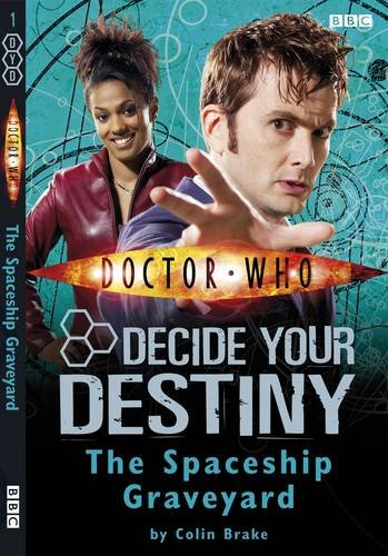 9781405903769: The Spaceship Graveyard: Decide Your Destiny No. 1 (Doctor Who)