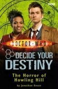 9781405904049: The Horror of Howling Hill: Decide Your Destiny No. 4 (Doctor Who)