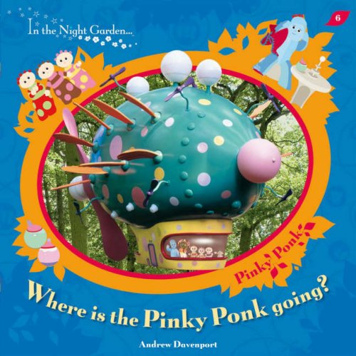 Where is the Pinky Ponk Going? (In the Night Garden): Andrew Davenport BBC