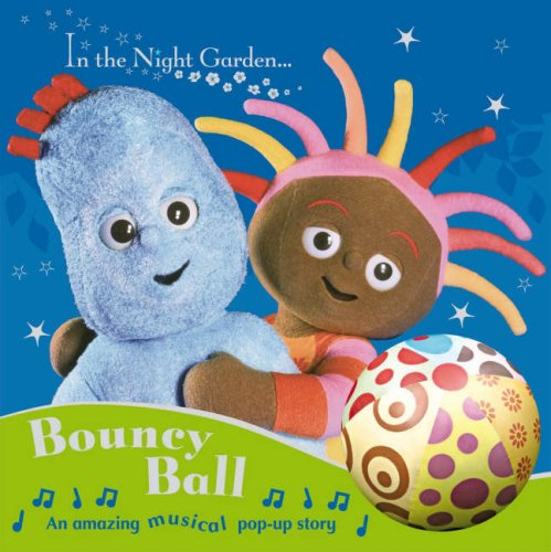 9781405904902: In The Night Garden: Bouncy Ball