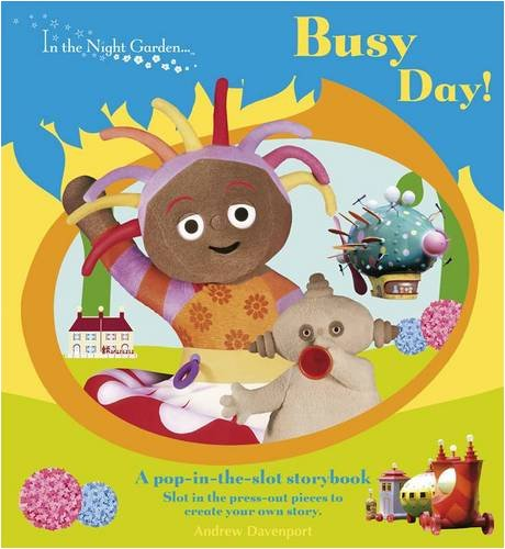 9781405905398: In The Night Garden Busy Day! Pop In The Slot Storybook