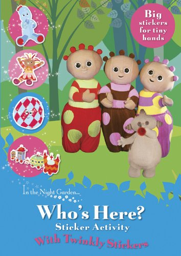 9781405906807: Who's Here? Twinkly Stickers (In the Night Garden)