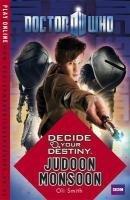 Doctor Who: Decide Your Destiny: Judoon Monsoon: Smith, Oli