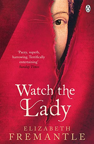 9781405909440: Watch the Lady (The Tudor Trilogy)