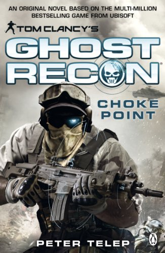 9781405912594: Tom Clancys Ghost Recon Choke Point