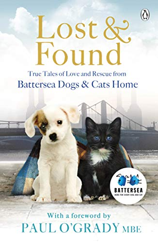 Lost and Found: True tales of love: Battersea Dogs &