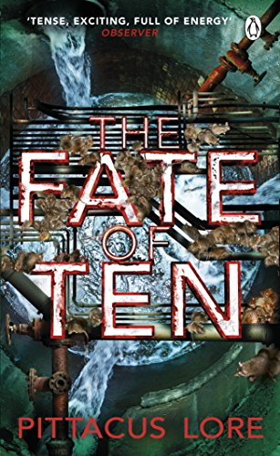 9781405913645: The Fate of Ten: Lorien Legacies Book 6
