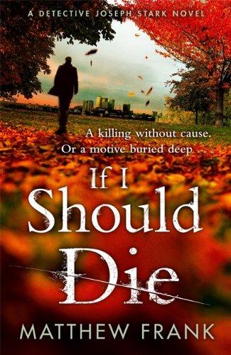 If I Should Die (Joseph Stark Series): Matthew Frank