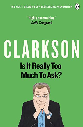 9781405914130: Is It Really Too Much To Ask?: The World According to Clarkson Volume 5
