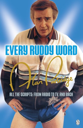 9781405915656: Alan Partridge: Every Ruddy Word: All the Scripts: From Radio to TV. And Back