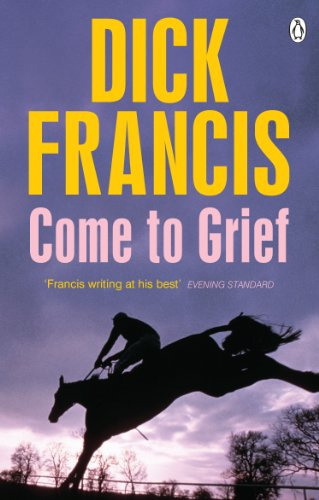 9781405916691: Come To Grief (Francis Thriller)
