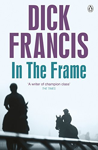 9781405916806: In the Frame (Francis Thriller)