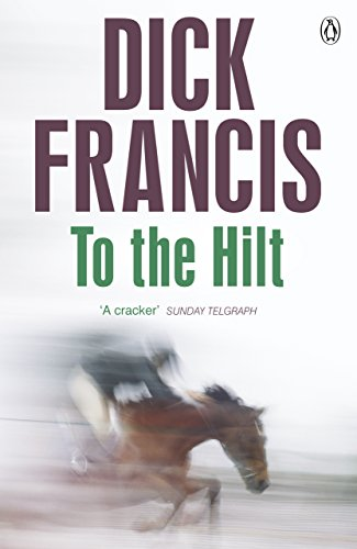 9781405916844: To the Hilt (Francis Thriller)