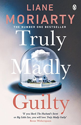 Truly Madly Guilty: Liane Moriarty