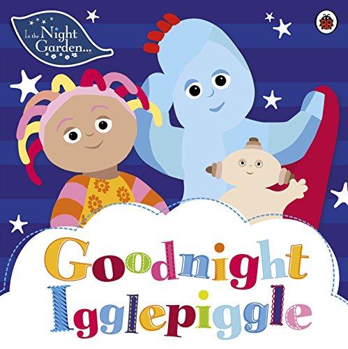 9781405919821: In the Night Garden: Goodnight Igglepiggle