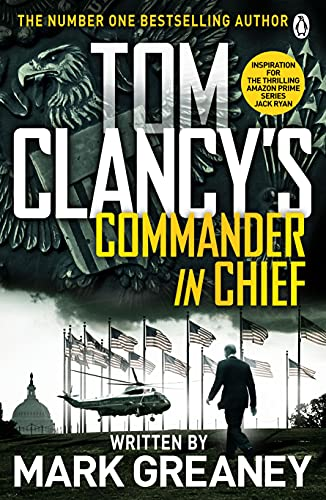 9781405922180: Tom Clancy's Commander-in-Chief: INSPIRATION FOR THE THRILLING AMAZON PRIME SERIES JACK RYAN