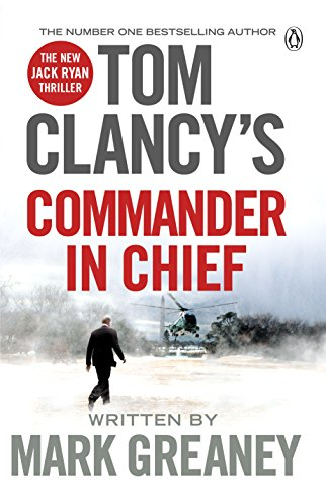 9781405922180: Tom Clancy's Commander-in-Chief: A Jack Ryan Novel