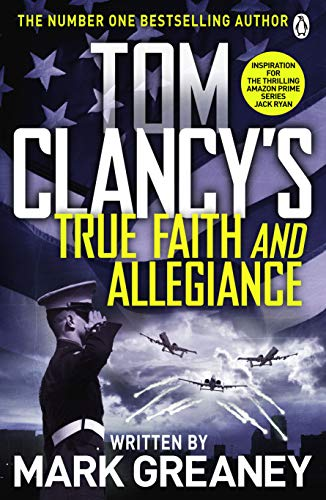 9781405922302: Tom Clancy's True Faith and Allegiance: INSPIRATION FOR THE THRILLING AMAZON PRIME SERIES JACK RYAN