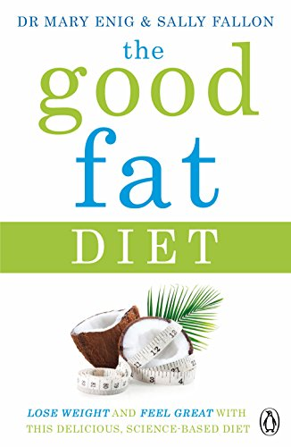 9781405924269: The Good Fat Diet: Lose Weight and Feel Great with the Delicious, Science-Based Coconut Diet