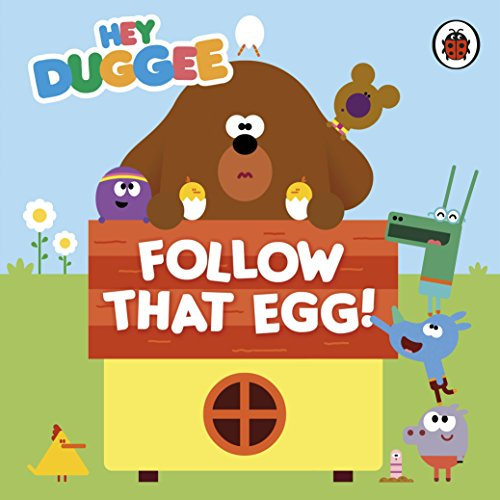 9781405924290: Hey Duggee: Follow That Egg!