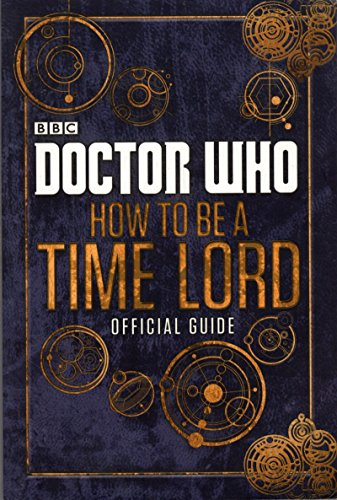 9781405924894: Doctor Who: How to be a Time Lord - The Official Guide