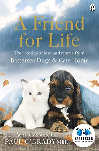 A Friend for Life: Battersea Dogs & Cats Home