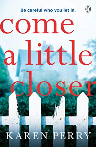 9781405936675: Come a Little Closer: The must-read gripping psychological thriller