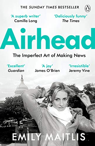 9781405938341: Airhead: The Imperfect Art of Making News