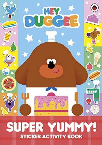 9781405940030: Hey Duggee: Super Yummy!: Sticker Activity Book