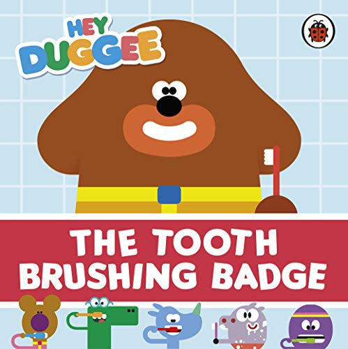 9781405944397: Hey Duggee: The Tooth Brushing Badge