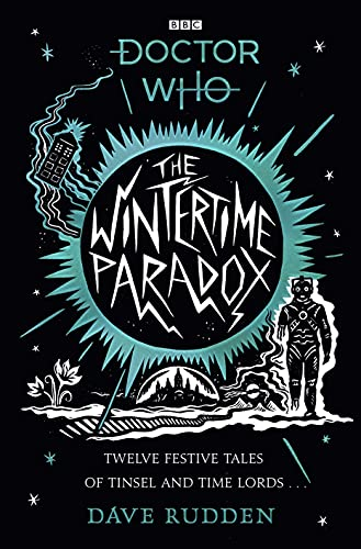 9781405946100: The Wintertime Paradox: Festive Stories from the World of Doctor Who