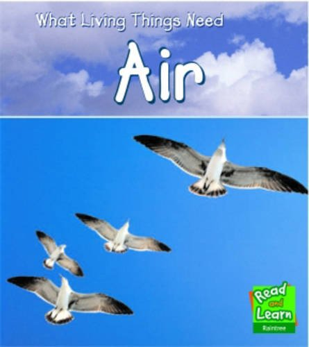 9781406200348: Air (Read and Learn: What Living Things Need) (Read and Learn: What Living Things Need)