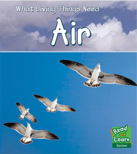 9781406200409: Air (Read and Learn: What Living Things Need) (Read and Learn: What Living Things Need)