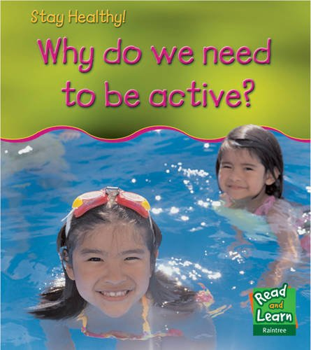 9781406200485: Why Do We Need to Be Active? (Read and Learn: Stay Healthy) (Read and Learn: Stay Healthy)